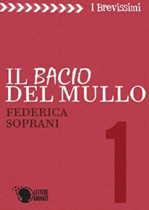Pubblicato Il bacio del Mullo, di Federica Soprani