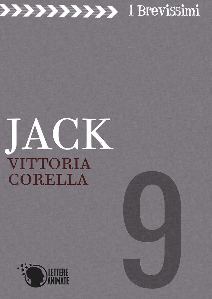 """""""JACK"""" di Vittoria Corella, edito da Lettere Animate"""